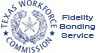 Texas Workforce Commission - Fidelity Bonding Service